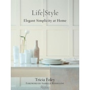 Life/Style: Elegant Simplcity at Home by Tricia Foley (Hardback, 2015)