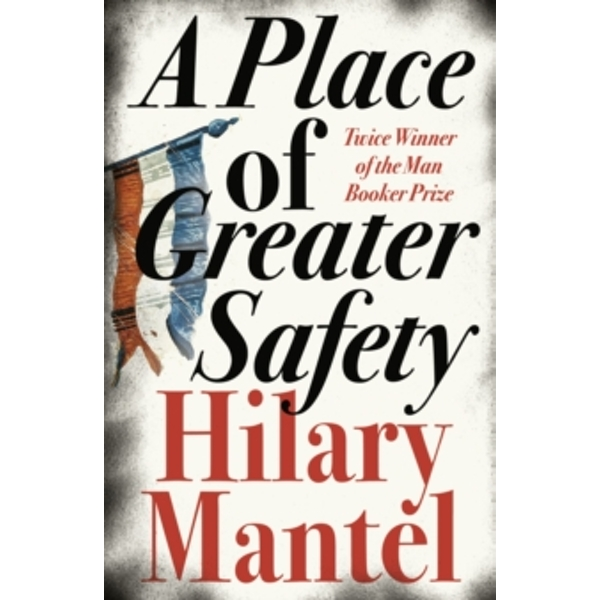A Place of Greater Safety by Hilary Mantel (Paperback, 2007)