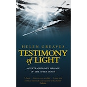 Testimony Of Light: An extraordinary message of life after death by Helen Greaves (Paperback, 2005)