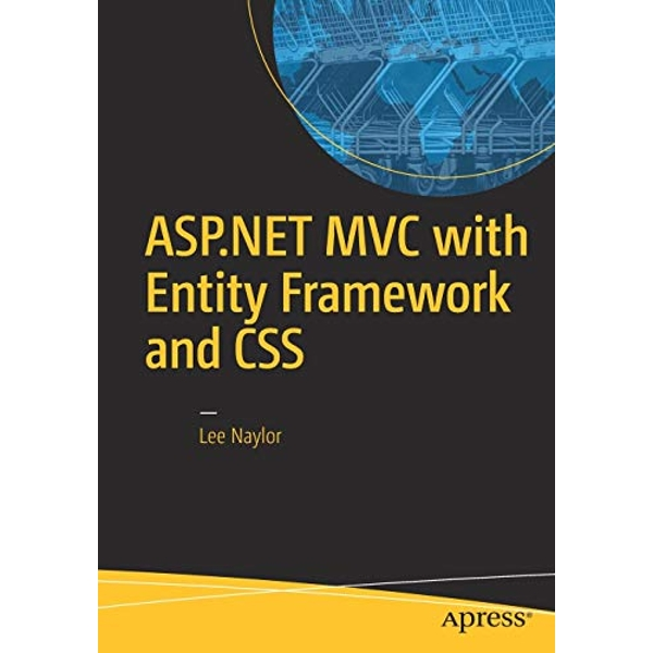ASP.NET MVC with Entity Framework and CSS: 2016 by Lee Naylor (Paperback, 2016)