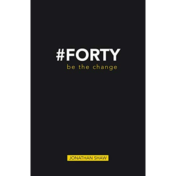 #Forty Be the change Paperback / softback 2018