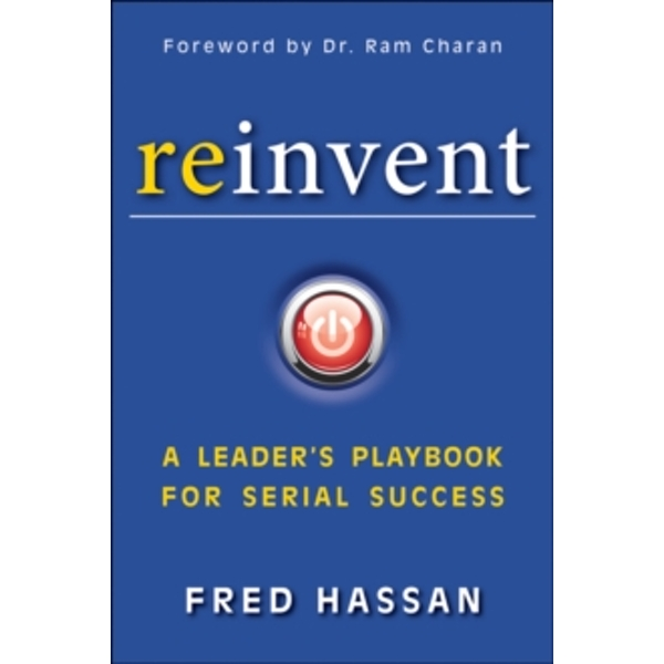 Reinvent: A Leader's Playbook for Serial Success by Fred Hassan (Hardback, 2013)