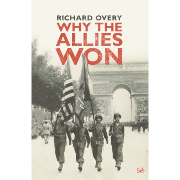 Why The Allies Won by Richard Overy (Paperback, 2006)
