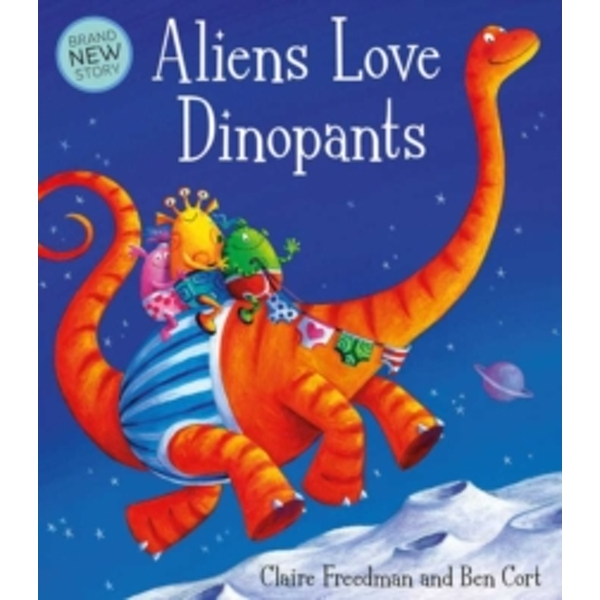 Aliens Love Dinopants by Claire Freedman (Paperback, 2016)