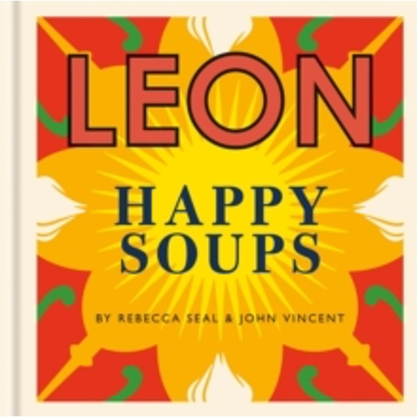 Leon Happy Soups by John Vincent, Rebecca Seal (Hardback, 2017)