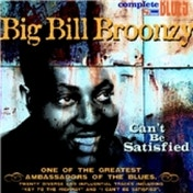 Big Bill Broonzy Can't Be Satisfied CD