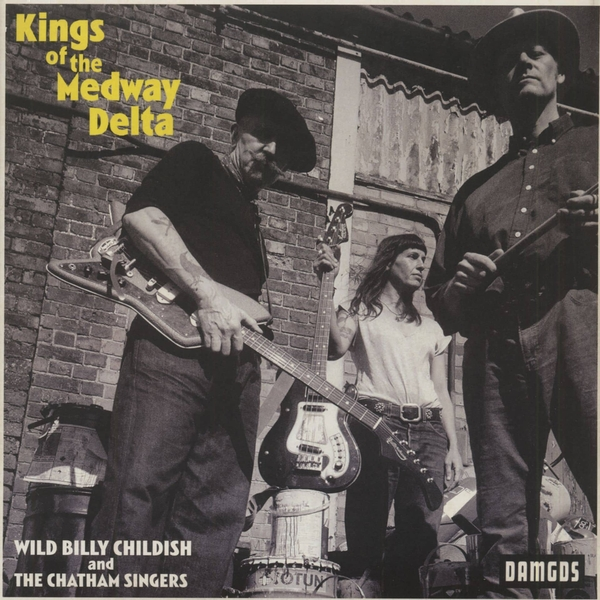 Wild Billy Childish & The Chatham Singers - Kings Of The Medway Delta Vinyl