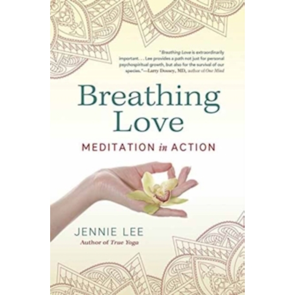 Breathing Love : Meditation in Action