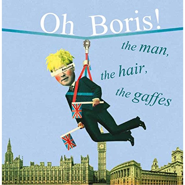 Oh Boris!: The Man, the Hair, the Gaffes by Ryland, Peters & Small Ltd (Hardback, 2016)