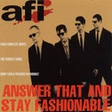 AFI - Answer That And Stay Fashionable Vinyl