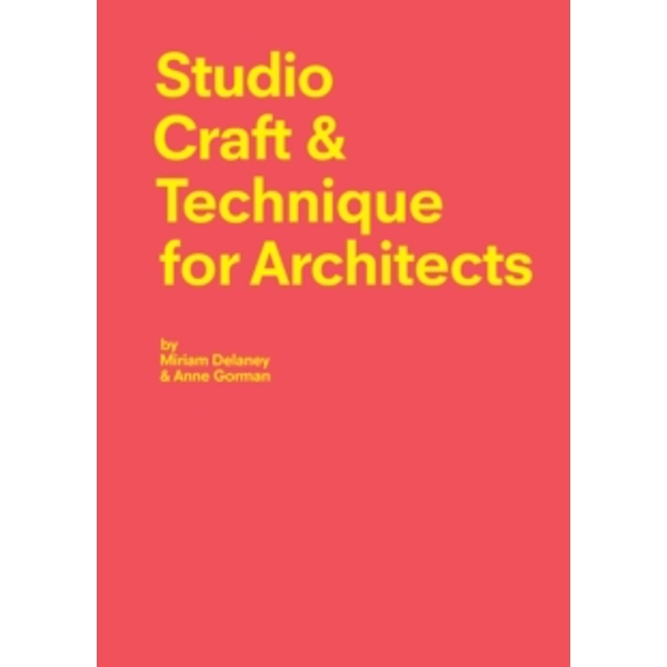 Studio Craft & Technique for Architects by Miriam Delaney (Paperback, 2015)