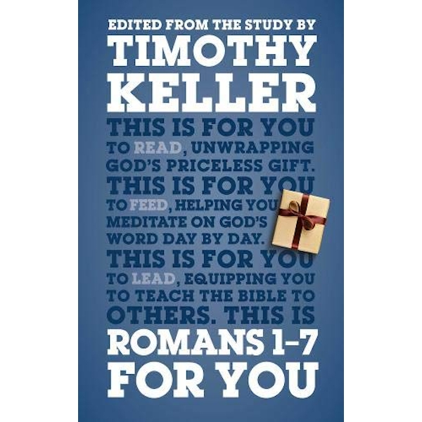 Romans 1 - 7 for You: Edited from the Study by Timothy Keller by Timothy J Keller (Hardback, 2014)