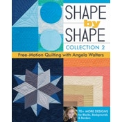 Shape by Shape : Collection 2 Free Motion Quilting with Angela Walters