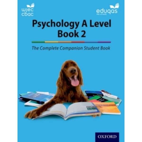 The Complete Companions: Year 2 Student Book for Eduqas and WJEC A Level Psychology by Rob Liddle, Cara Flanagan, Jenny Hill, Rhiannon Murray, Katherine Cox (Paperback, 2016)