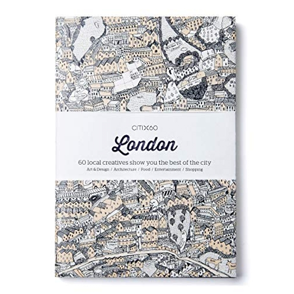 CITIx60 City Guides - London 60 local creatives bring you the best of the city Paperback / softback 2018