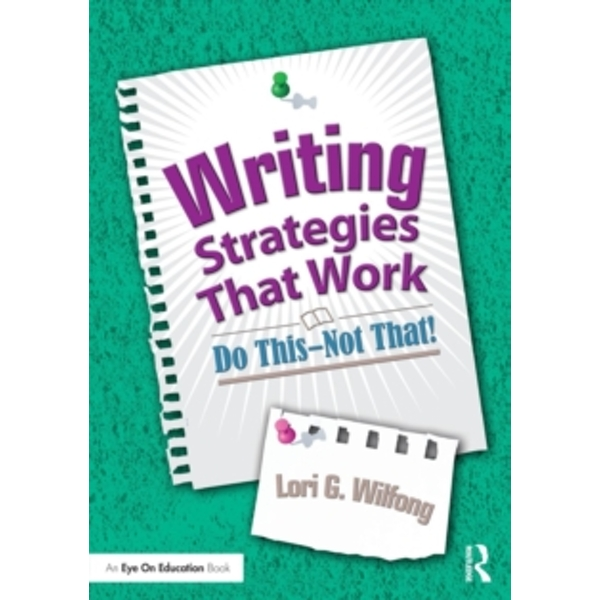 Writing Strategies That Work : Do This--Not That!