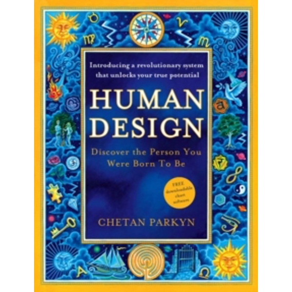 Human Design : Discover the Person You Were Born to be
