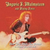 Yngwie Malmsteen's Rising Force - Now Your Ships are Burned