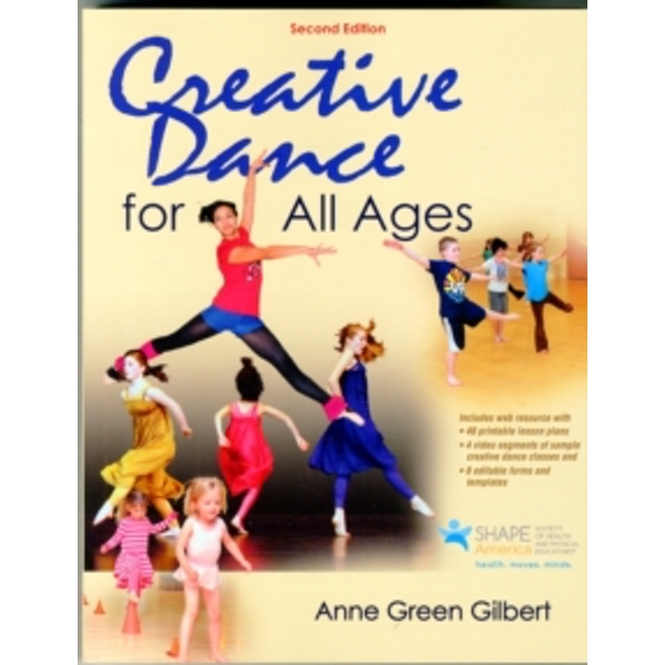 Creative Dance for All Ages 2nd Edition With Web Resource by Anne Green Gilbert (Paperback, 2015)
