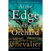 At the Edge of the Orchard by Tracy Chevalier (Paperback, 2017)