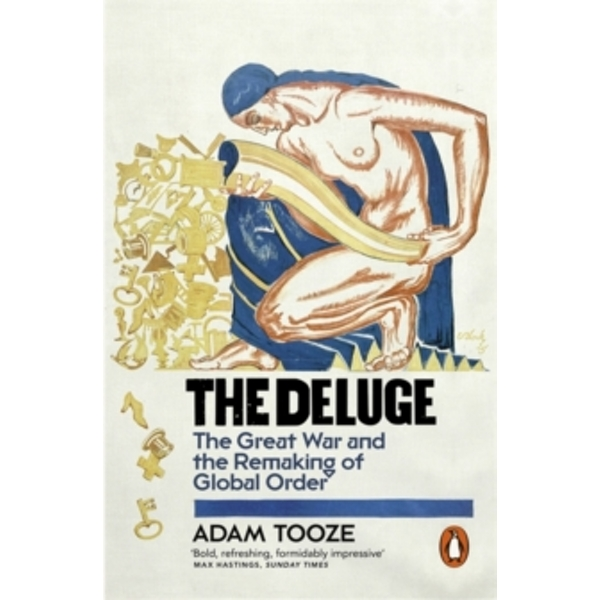 The Deluge: The Great War and the Remaking of Global Order 1916-1931 by Adam Tooze (Paperback, 2015)