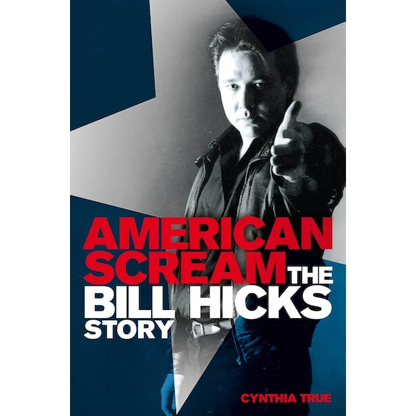 American Scream: The Bill Hicks Story Paperback – Unabridged, 28 Mar 2013