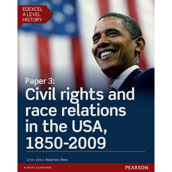 Edexcel A Level History, Paper 3: Civil rights and race relations in the USA, 1850-2009 Student Book + ActiveBook  Mixed media product 2016