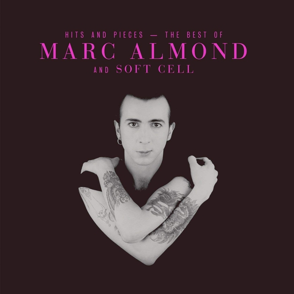 The Best Of Marc Almond & Soft Cell - Hits And Pieces CD