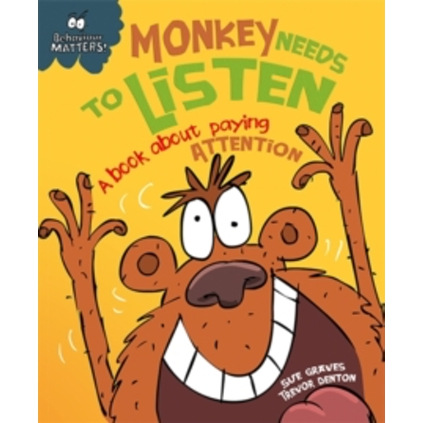 Behaviour Matters: Monkey Needs to Listen - A book about paying attention : Big Book