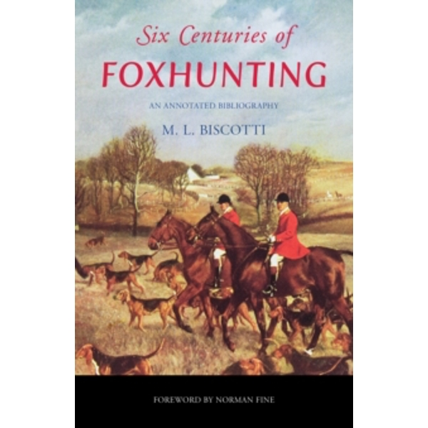 Six Centuries of Foxhunting : An Annotated Bibliography