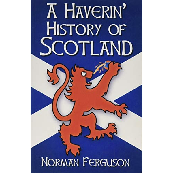A Haverin' History of Scotland  Paperback / softback 2018
