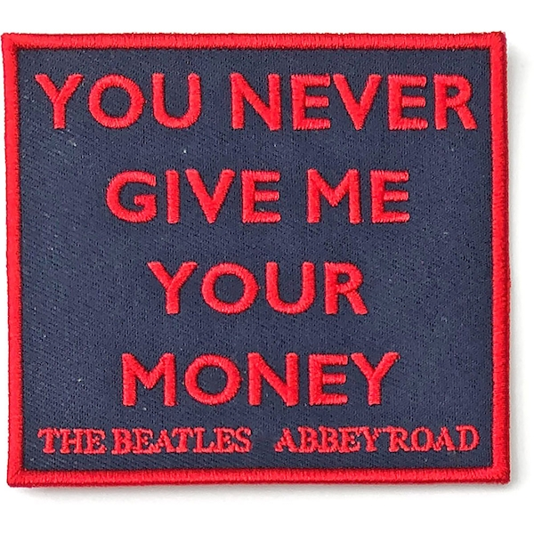 The Beatles - Your Never Give Me Your Money  Standard Patch