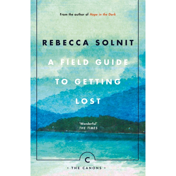 A Field Guide To Getting Lost (Canons) Paperback - 15 Jun. 2017