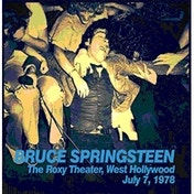 Bruce Springsteen and The E Street Band - The Roxy Theater, West Hollywood July 7th 1978