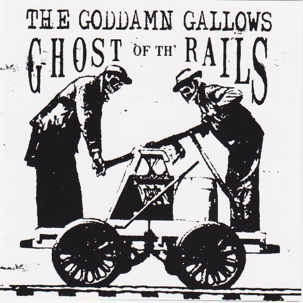 Goddamn Gallows - Ghost Of The Rails Vinyl