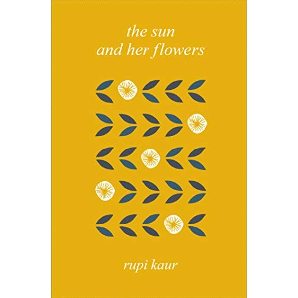 The Sun and Her Flowers  Hardback 2018