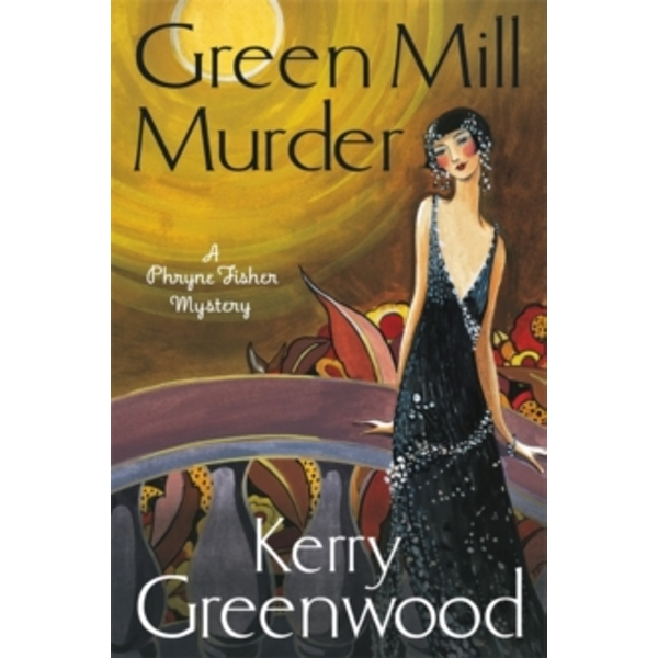 The Green Mill Murder : Miss Phryne Fisher Investigates