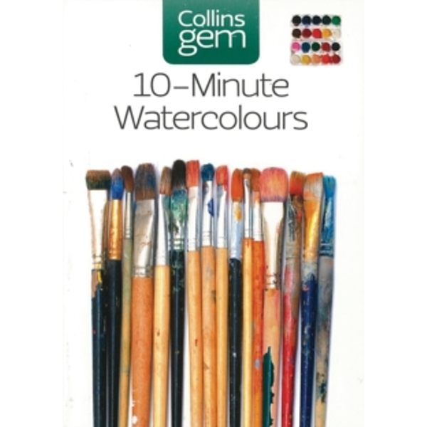 10-minute Watercolours : Techniques & Tips for Quick Watercolours