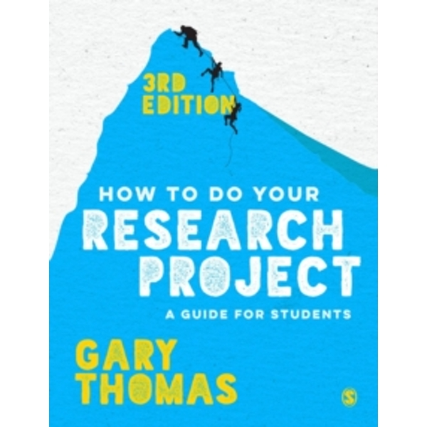 How to Do Your Research Project : A Guide for Students
