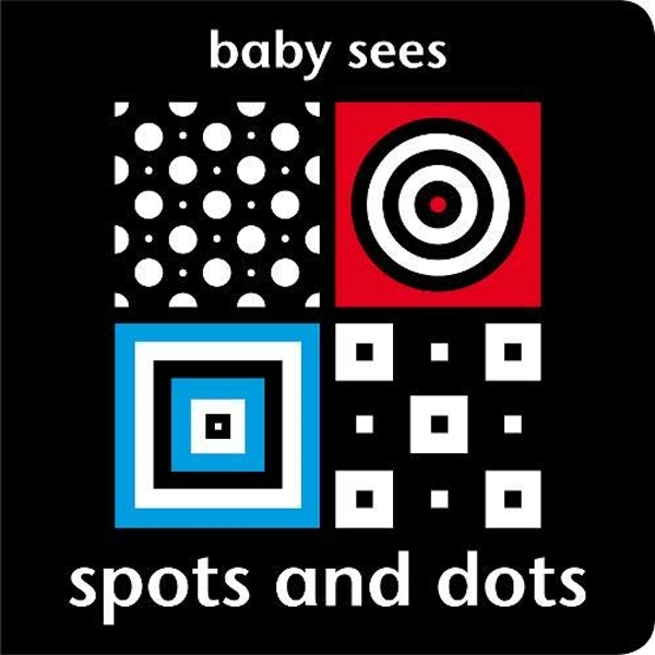 Baby Sees - Spots and Dots by Chez Picthall (Board book, 2013)