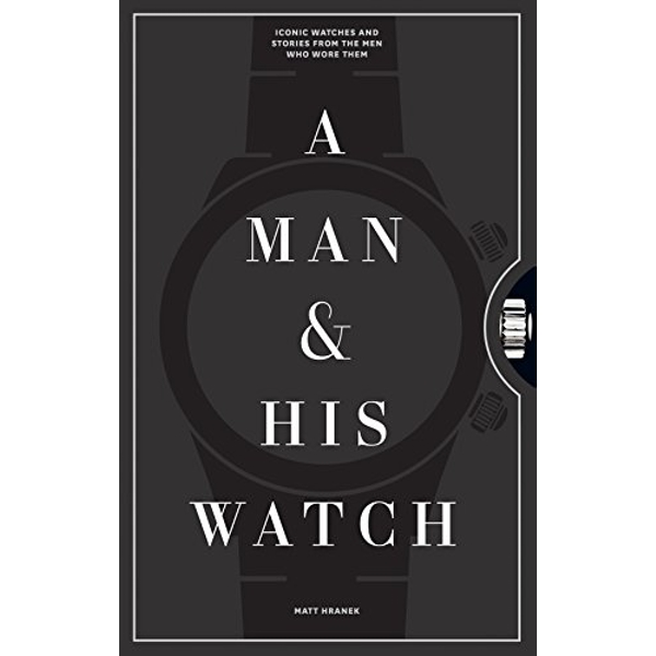 A Man and His Watch by Matthew Hranek (Hardback, 2017)