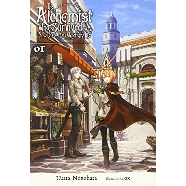 The Survived Alchemist with a Dream of Quiet Town Life, Vol. 1 (light novel) (The Alchemist Who Survived Now Dreams of a Quiet City Life (Light Novel))