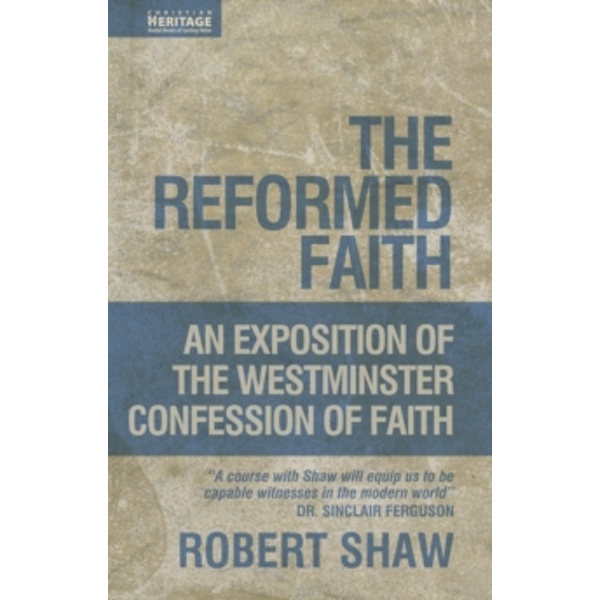 Reformed Faith : An Exposition of the Westminster Confession of Faith Hardcover