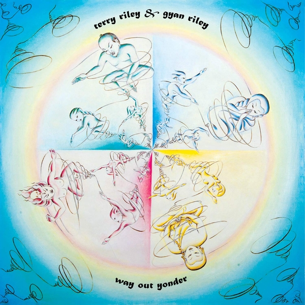 Terry Riley & Gyan Riley - Way Out Yonder Vinyl