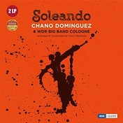 Chano Dominguez & WDR Big Band Cologne - Soleando Vinyl