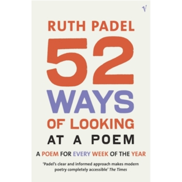 52 Ways Of Looking At A Poem: or How Reading Modern Poetry Can Change Your Life by Ruth Padel (Paperback, 2004)