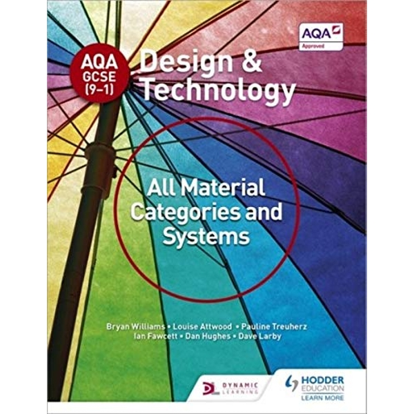 AQA GCSE (9-1) Design and Technology: All Material Categories and Systems by Dave Larby, Bryan Williams, Dan Hughes, Pauline Treuherz, Ian Fawcett, Louise Attwood (Paperback, 2017)