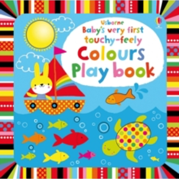 Baby's Very First Touchy-Feely Colours Play Book by Fiona Watt (Board book, 2014)
