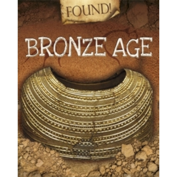 Bronze Age (Found!) Paperback – Illustrated