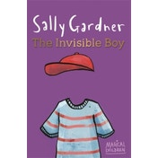 The Invisible Boy by Sally Gardner (Paperback, 2013)